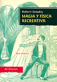 Magia y física recreativa. Robert-Houdin